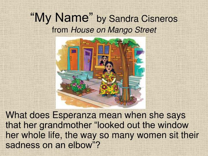 esperanza growing up house mango street sandra cisneros
