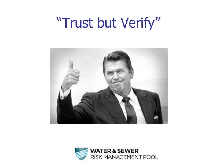 """Trust but Verify"""