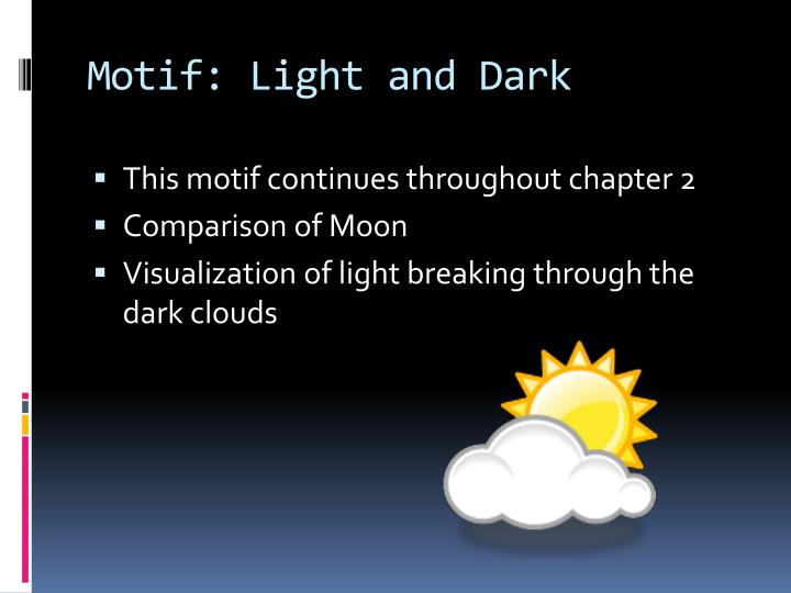 Motif: Light and Dark
