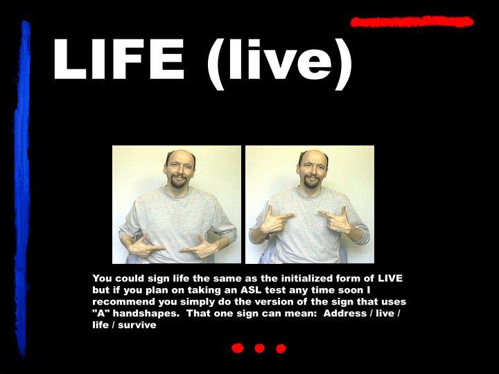 LIFE (live)