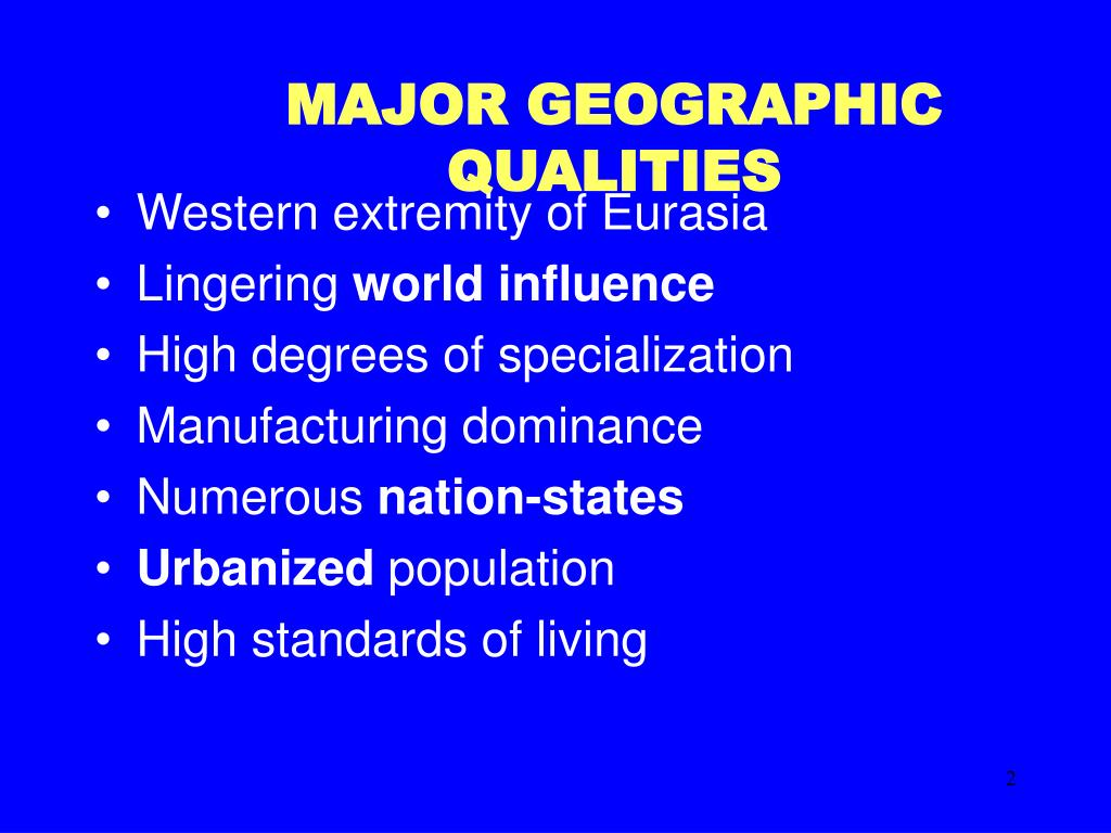 MAJOR GEOGRAPHIC QUALITIES