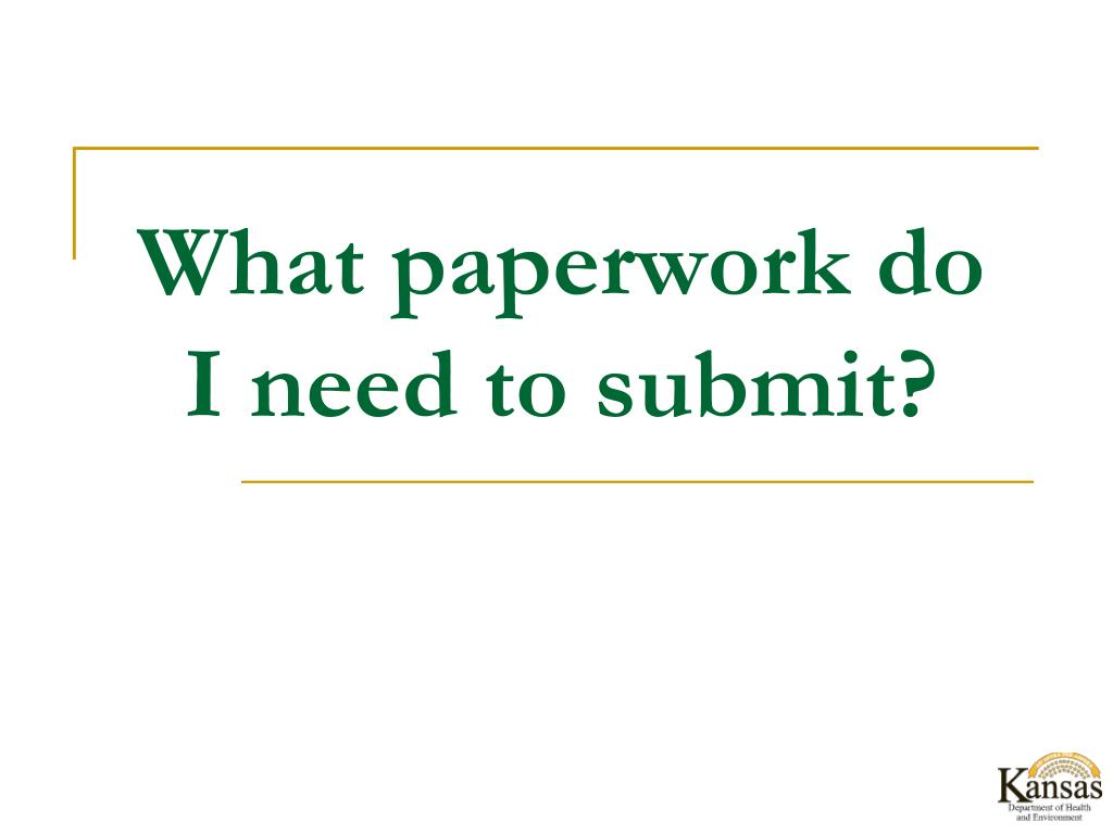 What paperwork do I need to submit?