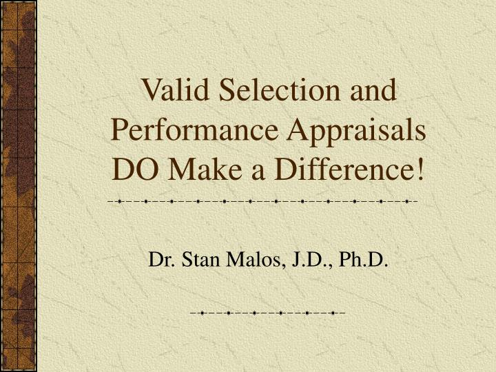 Valid selection and performance appraisals do make a difference
