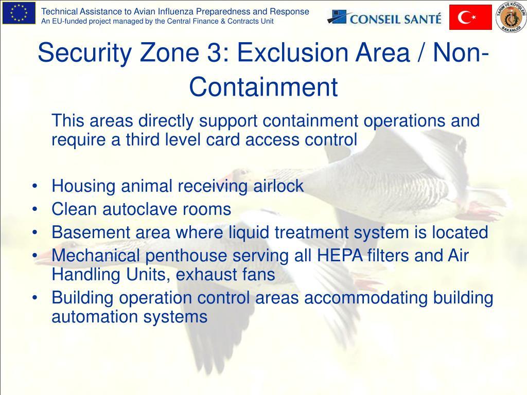 Security Zone 3: Exclusion Area / Non-Containment