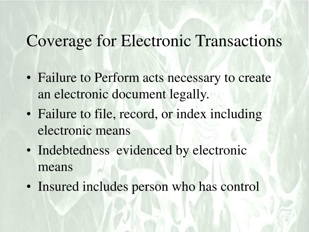 Coverage for Electronic Transactions