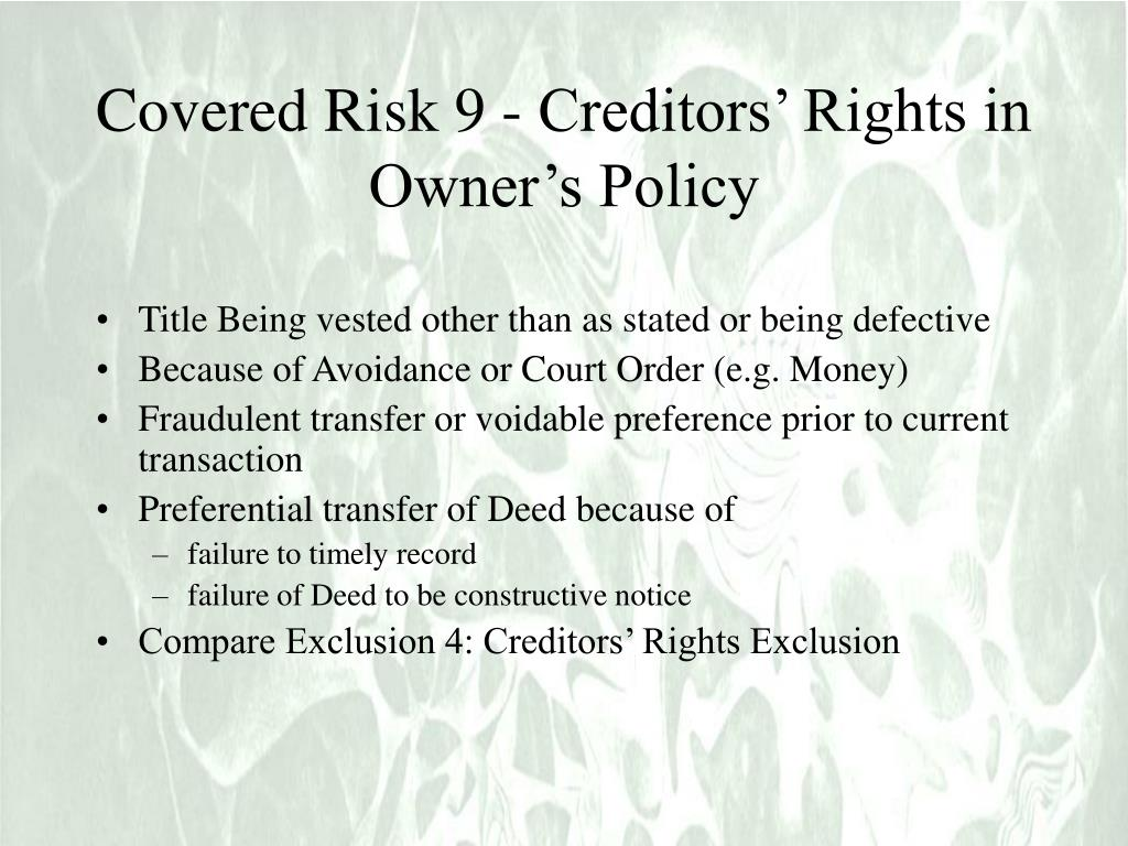 Covered Risk 9 - Creditors' Rights in Owner's Policy