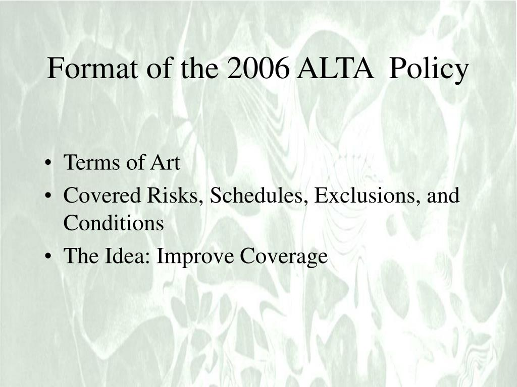 Format of the 2006 ALTA  Policy