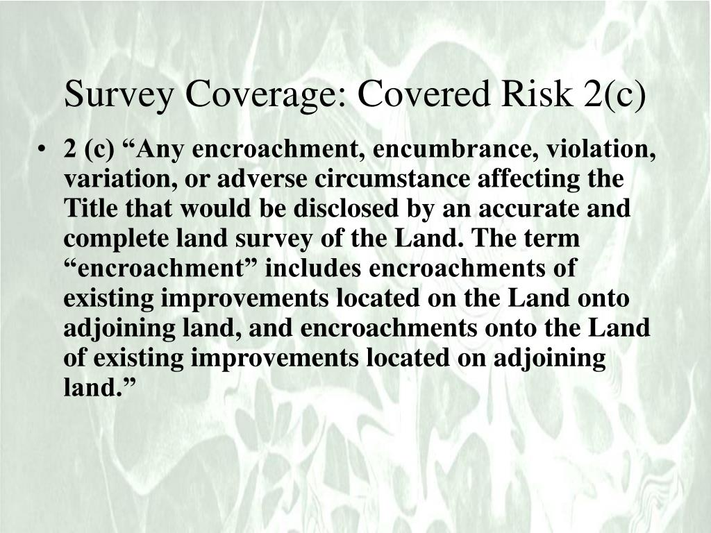 Survey Coverage: Covered Risk 2(c)