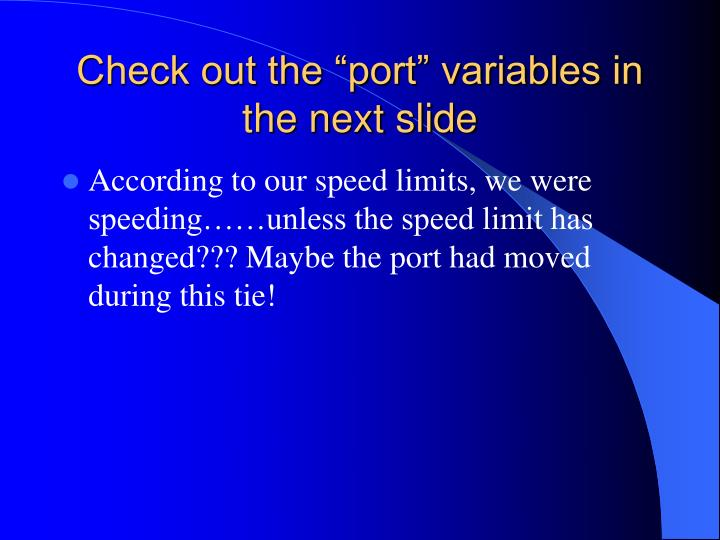 Check out the port variables in the next slide