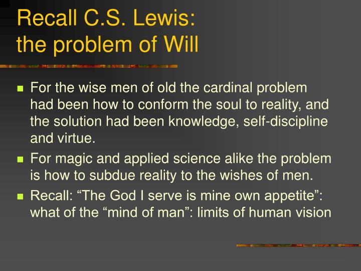 Recall C.S. Lewis: