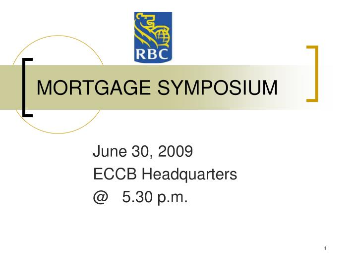 Mortgage symposium