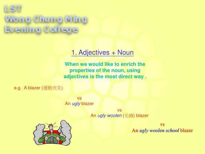 1. Adjectives + Noun