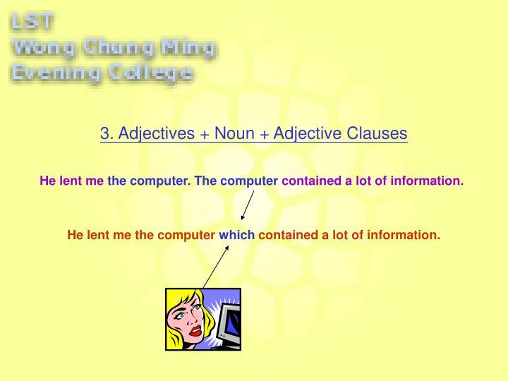3. Adjectives + Noun + Adjective Clauses