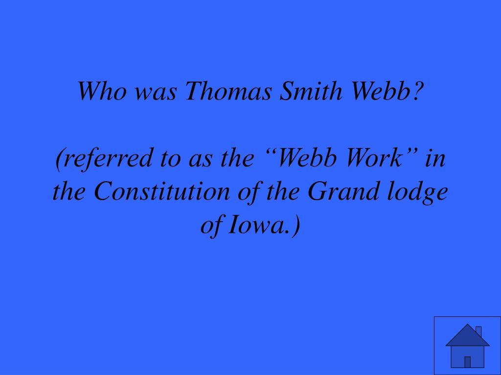 Who was Thomas Smith Webb?