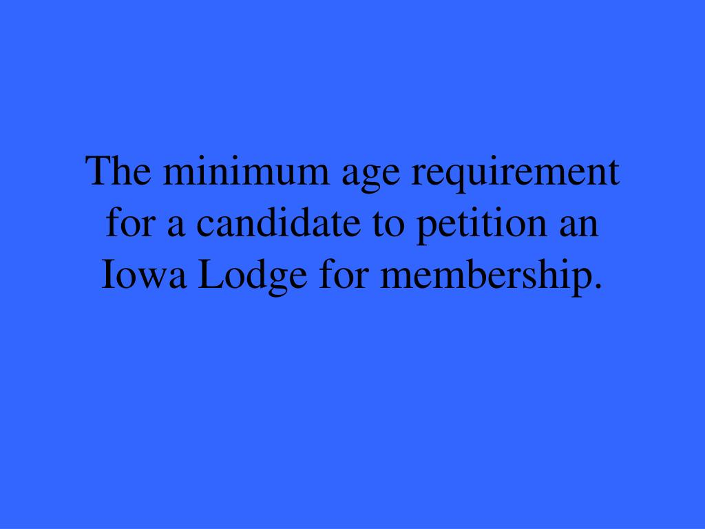The minimum age requirement for a candidate to petition an Iowa Lodge for membership.