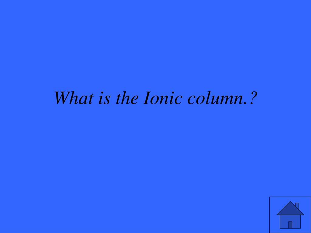 What is the Ionic column.?
