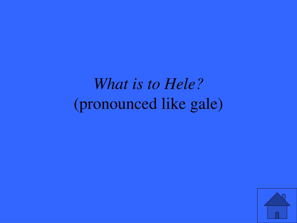 What is to Hele?