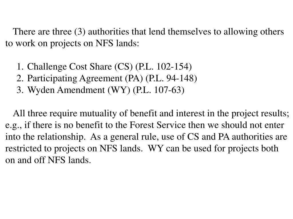 There are three (3) authorities that lend themselves to allowing others to work on projects on NFS lands: