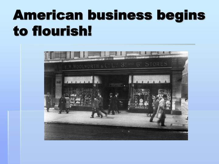 American business begins to flourish