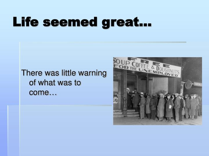 Life seemed great…