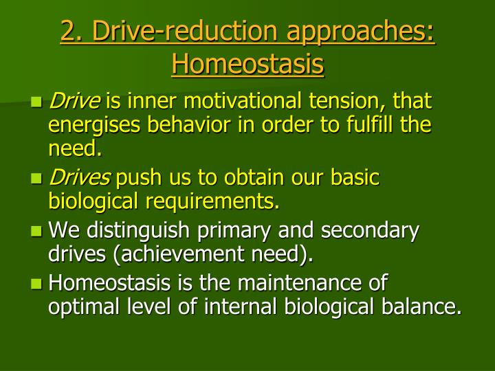 2. Drive-reduction approaches: Homeostasis