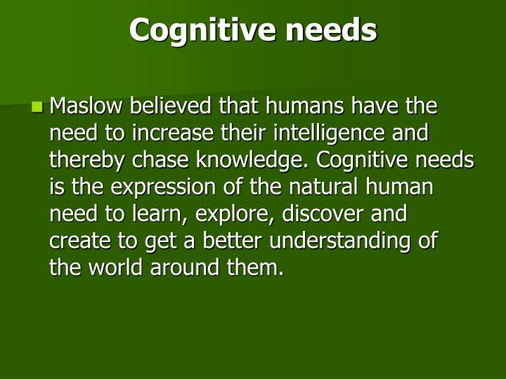Cognitive needs