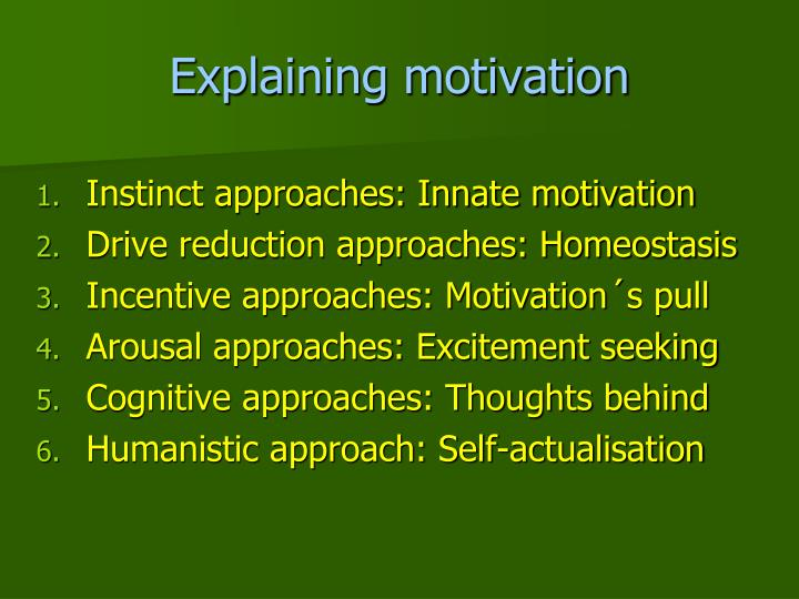 Explaining motivation