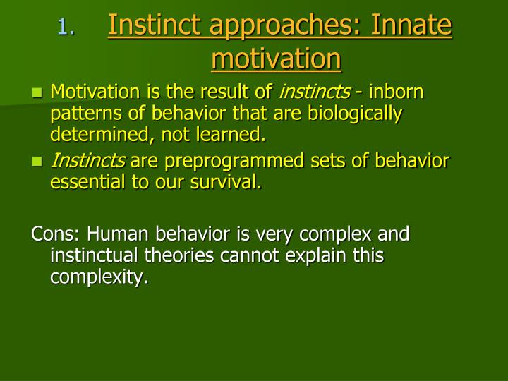 Instinct approaches: Innate motivation