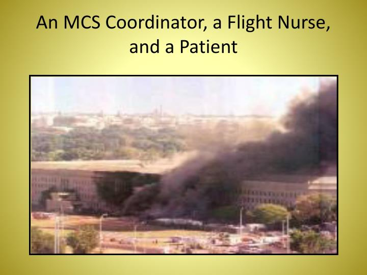 An mcs coordinator a flight nurse and a patient