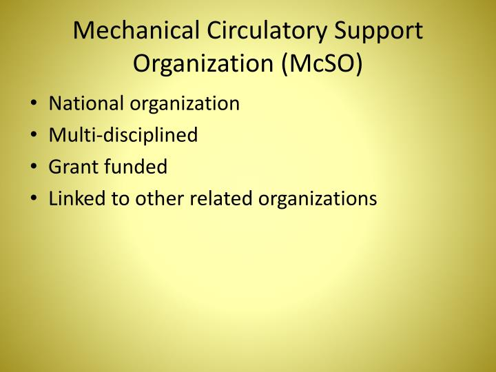 Mechanical Circulatory Support Organization (