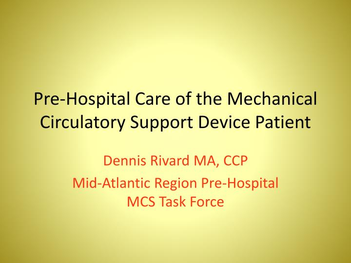 Pre hospital care of the mechanical circulatory support device patient