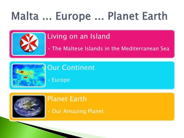 Malta ... Europe ... Planet Earth