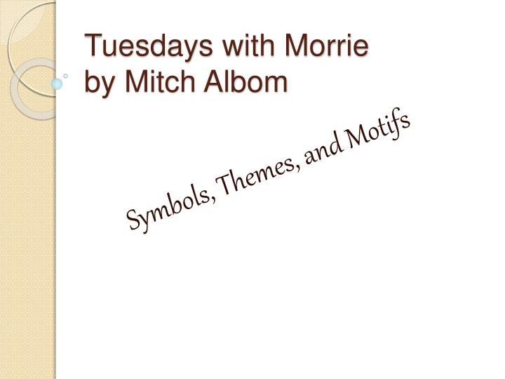 a report of the book tuesdays with morrie