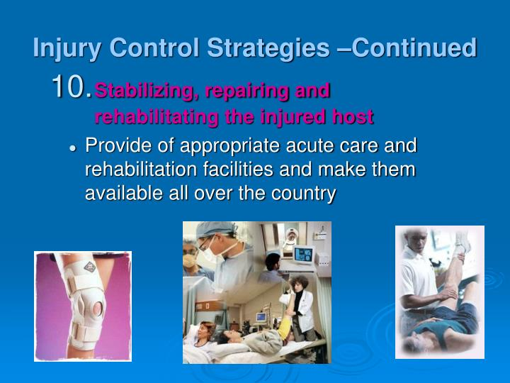 Injury Control Strategies –Continued