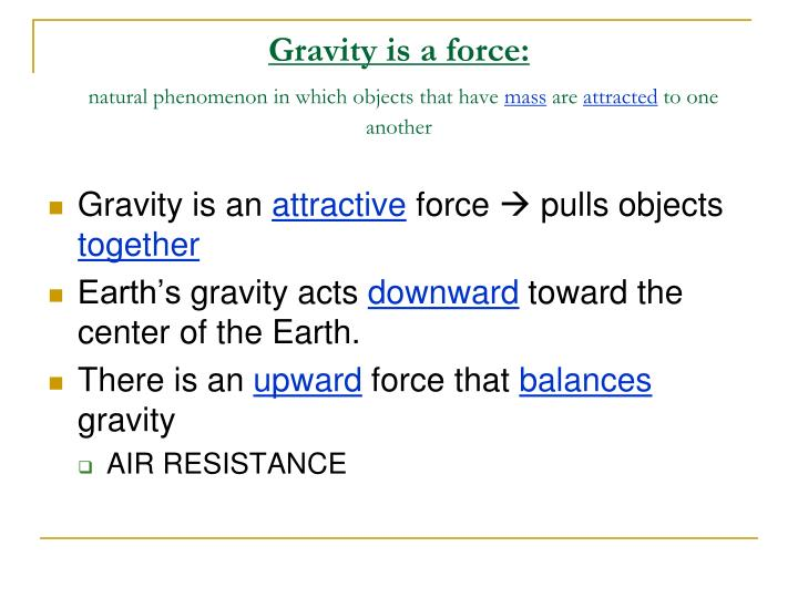Gravity is a force: