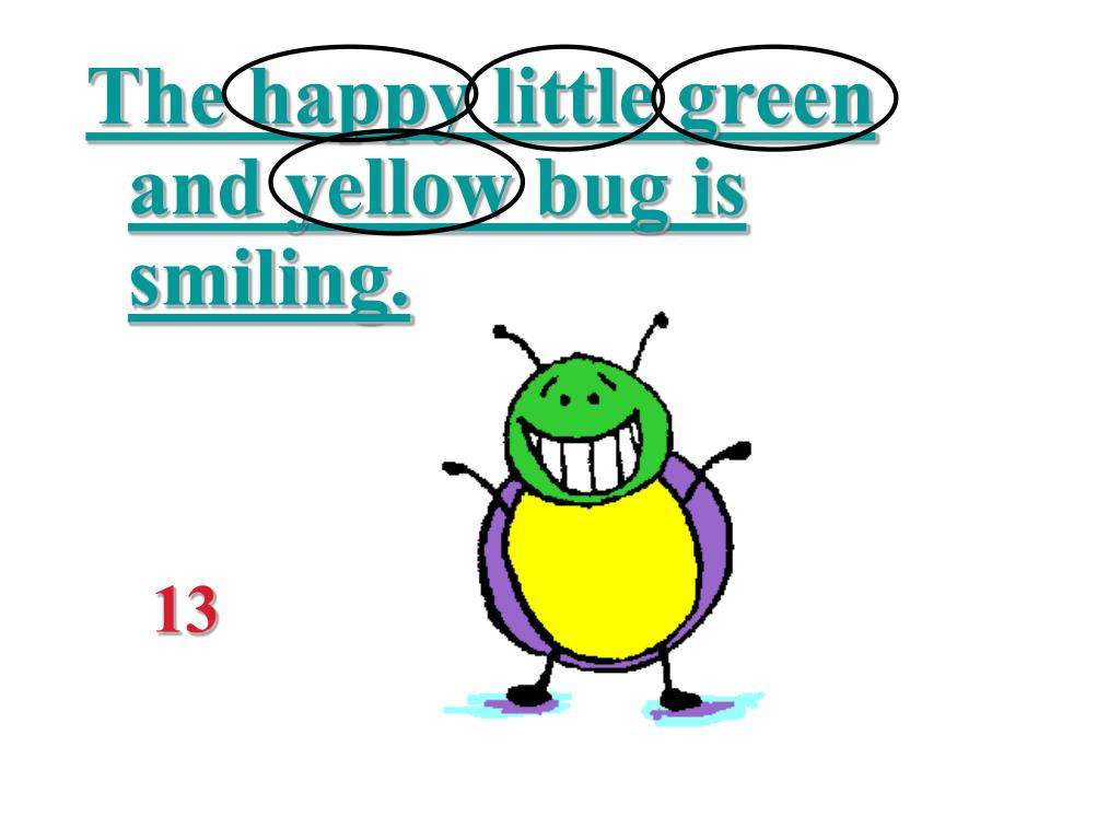 The happy little green and yellow bug is smiling.