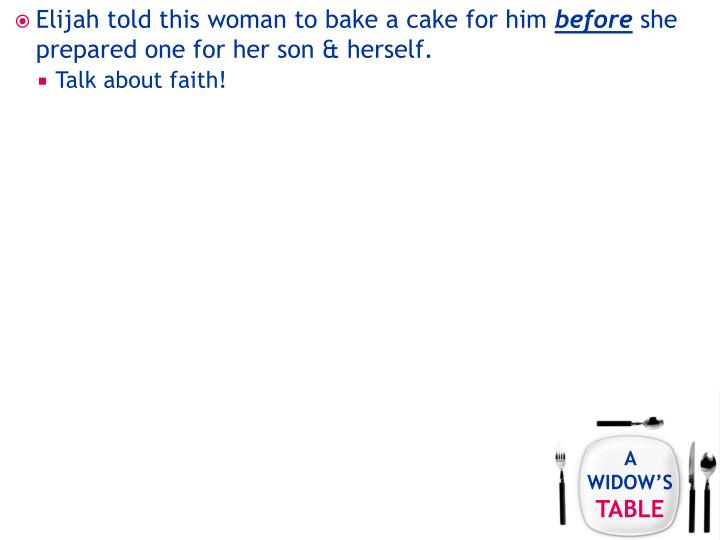 Elijah told this woman to bake a cake for him