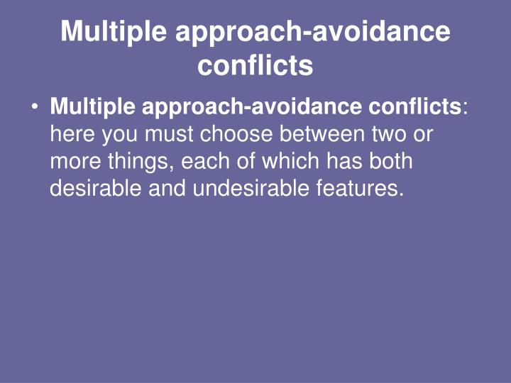Multiple approach-avoidance conflicts