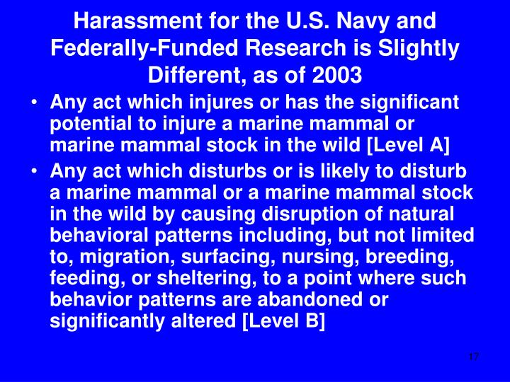 Harassment for the U.S. Navy and Federally-Funded Research is Slightly Different, as of 2003
