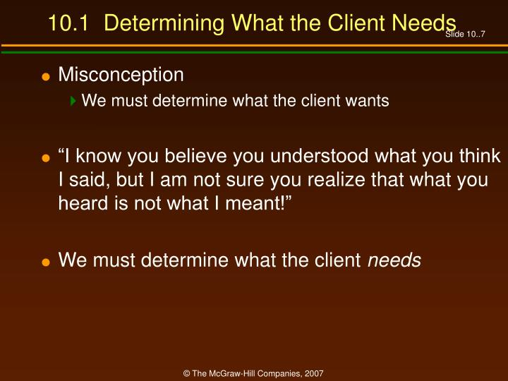 10.1  Determining What the Client Needs