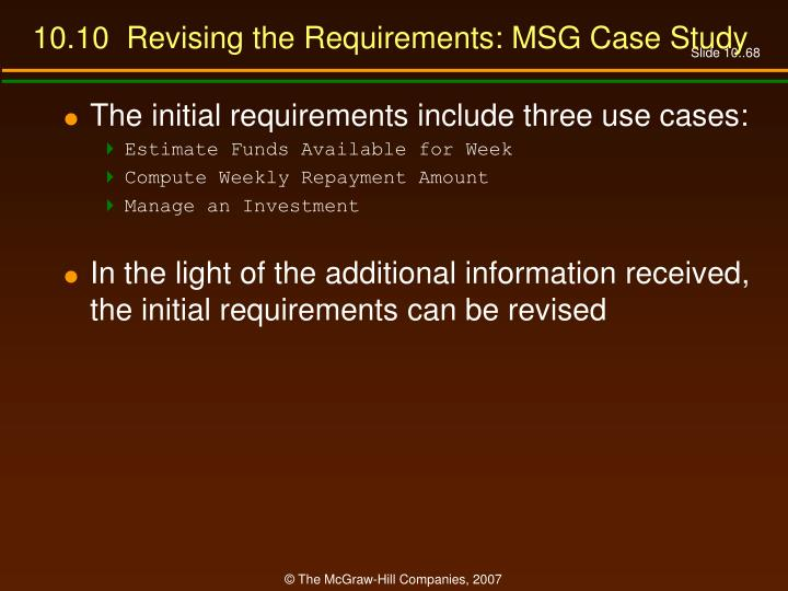 10.10  Revising the Requirements: MSG Case Study