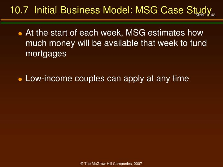 10.7  Initial Business Model: MSG Case Study