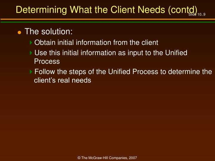 Determining What the Client Needs (contd)