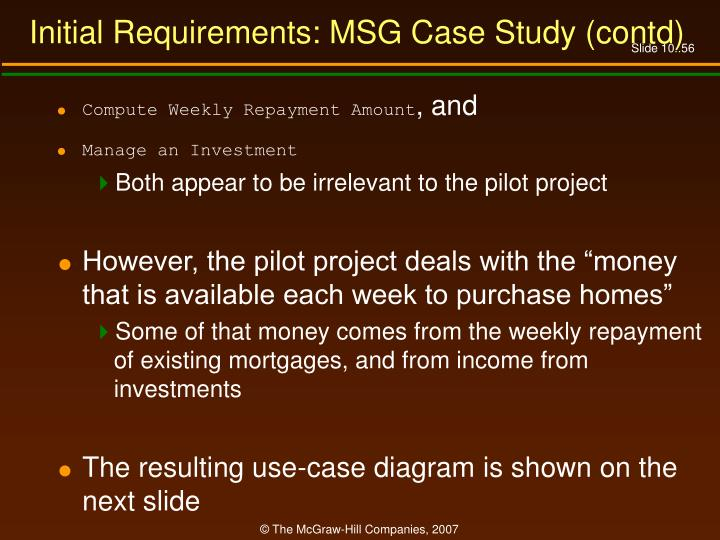 Initial Requirements: MSG Case Study (contd)