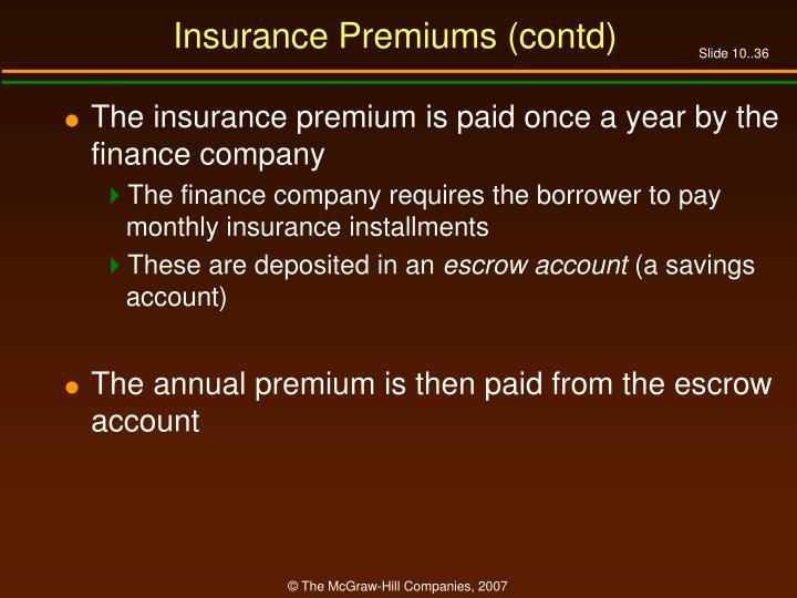 Insurance Premiums (contd)