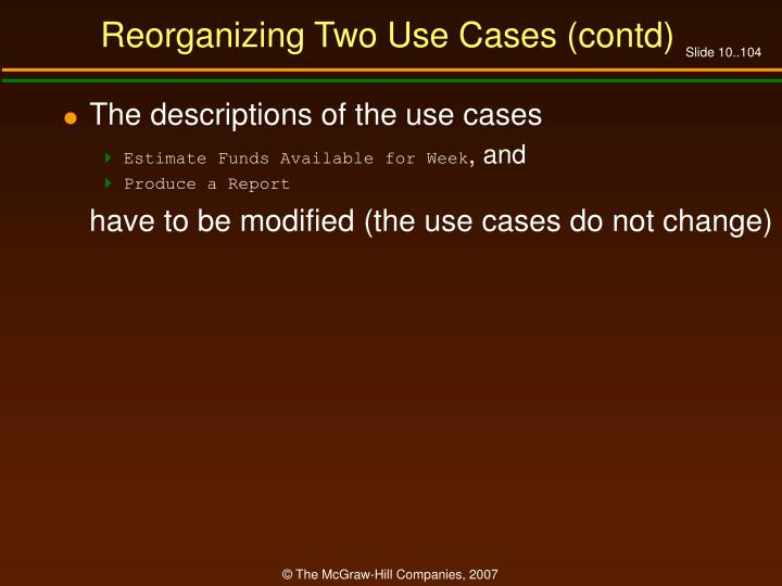 Reorganizing Two Use Cases (contd)