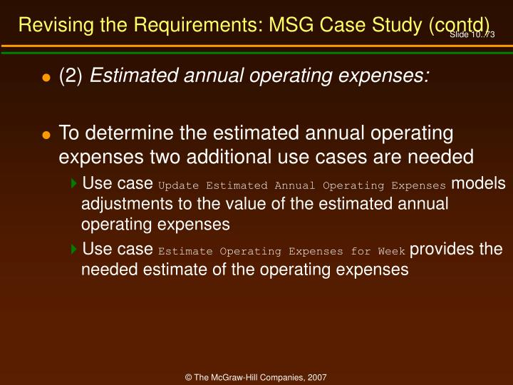 Revising the Requirements: MSG Case Study (contd)