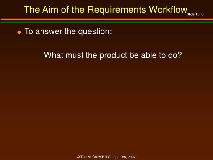 The Aim of the Requirements Workflow