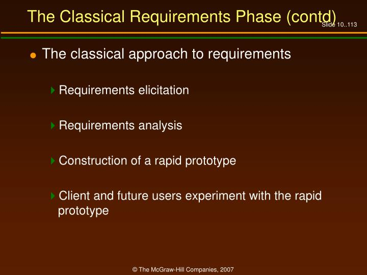 The Classical Requirements Phase (contd)
