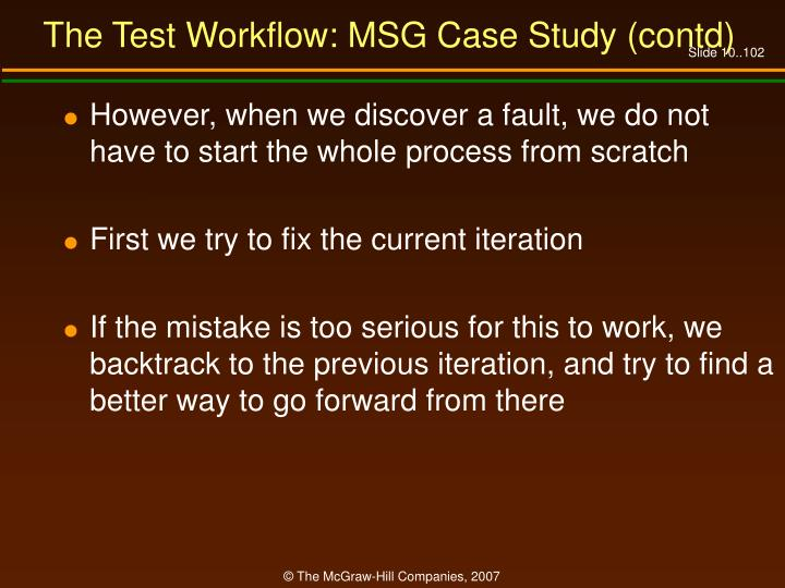 The Test Workflow: MSG Case Study (contd)